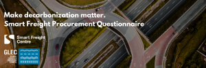 New Smart Freight Procurement Questionnaire supports companies to make decarbonization matter